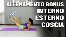 esercizi interno esterno coscia esercizi per dimagrire le gambe interno esterno coscia