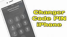 changer code pin iphone 6 comment changer code pin iphone quot modifier code pin carte sim iphone quot