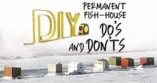 permanent ice fishing house plans permanent ice home diy do s don ts midwest hunting