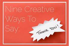 ways to say thank you to on your 9 creative ways to say