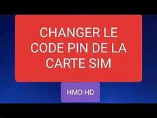 comment changer de code pin comment changer code pin de la carte sim