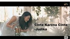 Lirik Lagu Cinta Karena Cinta Judika Tribun Jateng