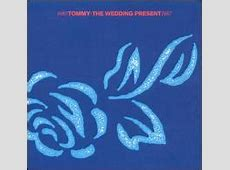 Tommy The Wedding Present MP3 File Download