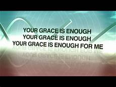 your grace is enough worship song track with lyrics