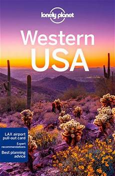 western usa travel guide lonely planet us lonely planet travel guide 5th edition western usa