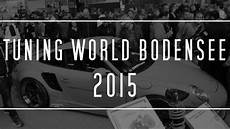 tuning world bodensee adresse tuning world bodensee 2015 brahgarage