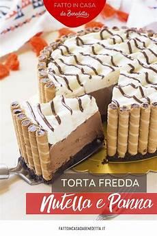 torta mascarpone e panna fatto in casa da benedetta torta fredda alla nutella e panna senza cottura fatto in casa da benedetta rossi ricetta nel