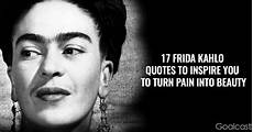 30 Frida Kahlo Quotes To Inspire You To Turn Into