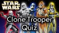 wars quiz find out your clone trooper type wars quiz