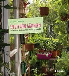 gärtnern leicht gemacht in die h 246 he g 228 rtnern vertikale nutzg 228 rten leicht gemacht