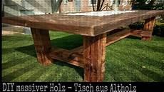 tisch selber bauen solider tisch aus altholz selber bauen diy holz projekt