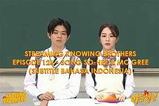 Mc Malvorlagen Bahasa Indonesia Knowing Brothers Episode 126 Song So Hee Mc Gree