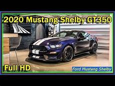 2020 mustang shelby gt350 2020 gt350 new ford mustang shelby gt350 2020