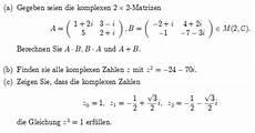 gegeben seien die komplexen 2x2 matrizen berechnen sie a