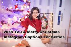 merry christmas photo captions 200 best merry christmas quotes for instagram photo captions good insta captions instagram