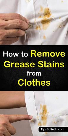 How To Remove Grease Stains From Clothes Cleaning