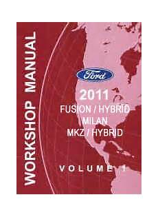 best auto repair manual 2011 lincoln mkz free book repair manuals 2011 ford fusion fusion hybrid mercury milan lincoln mkz mkz hybrid factory workshop manual