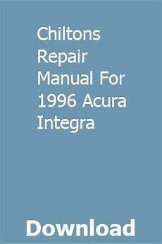 how to download repair manuals 1996 acura integra electronic toll collection chiltons repair manual for 1996 acura integra chilton repair manual chilton repair manuals