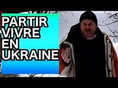 Partir Vivre En Ukraine R 233 Aliste Ou Pas Agence De