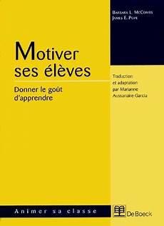 Livre Motiver Ses 233 L 232 Ves Donner Le Go 251 T D Apprendre