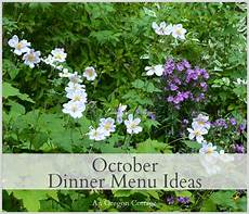 Cottage Dinner Menu by October Dinner Menu Ideas An Oregon Cottage