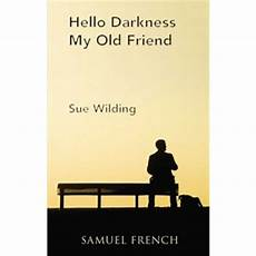 Hello Darkness My Friend By Sue Wilding