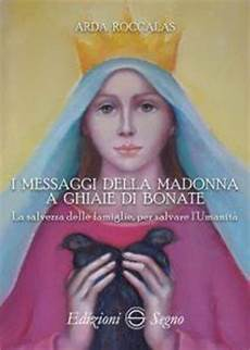 ghiaie di bonate madonna i messaggi della madonna a ghiaie di bonate la salvezza