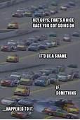 NASCAR Memes Mycrazyemail  Nascar Quotes