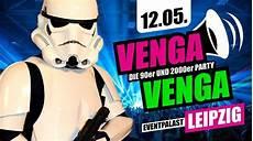 12 05 Venga Venga Leipzig Die Mega 90er