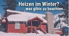 Richtig Heizen Im Winter Worauf Kommt Es An Und Worauf