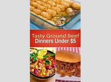 Tasty Ground Beef Dinners Under $5   oh my gosh! These are