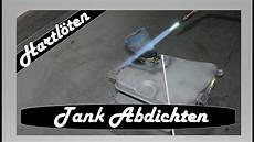 motorrad tank hartl 246 ten tank abdichten mit messinglot