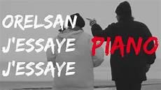 Orelsan Feat J Essaye J Essaye Piano Cover