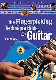 guitar picking technique the fingerpicking technique bible for guitar by phil capone other format barnes noble 174