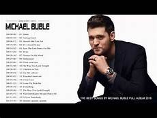 michael buble best songs michael buble greatest hits album best songs of