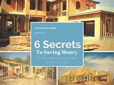 how to save money when building a house 6 secrets to saving money on a new construction home purchase