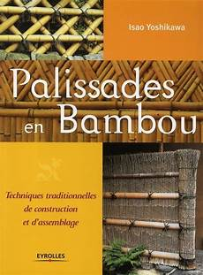 palissades en bambou 17 best images about bambou on assemblages