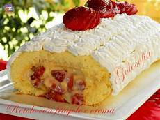 rotolo crema pasticcera rotolo con fragole e crema pasticcera ricetta dolci ricette dolci dolci e ricette