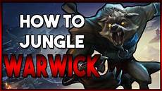How To Warwick Jungle Guide League Patch 8 12