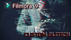 create glitch text effect in filmora how to create custom glitch effect in filmora 9 image glitch youtube