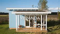 Gartenhaus Selber Machen - gartenhaus selber bauen veranda
