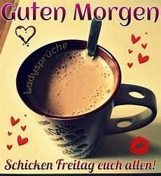 Guten Morgen Kaffee Bilder - freitag gb pics guten morgen