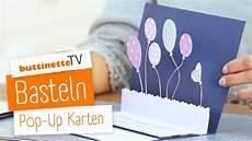 Pop Up Karte Basteln - pop up karte basteln tutorial buttinette tv diy