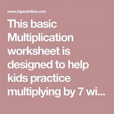multiplication vertical worksheets common 4645 this basic multiplication worksheet is designed to help practice multiplying by 7 with