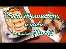 torta della nonna ricetta benedetta parodi torta di panettone e mele di benedetta parodi ricetta del riciclo youtube