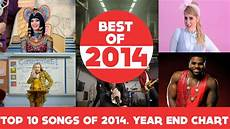 the best song 2014 top 10 best songs of 2014 year end chart 2014
