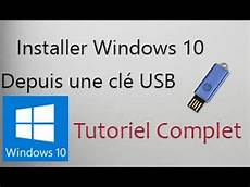 installer une installer windows 10 depuis une cl 233 usb en fran 231 ais