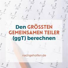 den gr 246 223 ten gemeinsamen teiler berechnen ggt