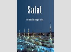 Salat   The Muslim Prayer Book   Islam Ahmadiyya