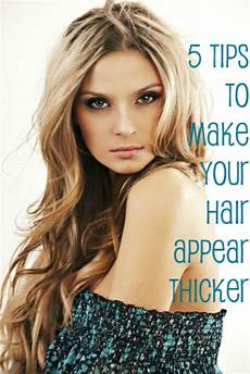 get thicker hair 5 tips to make your hair appear thicker